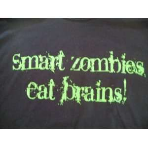 Smart Zombies Eat Brains T shirt X Large Everything