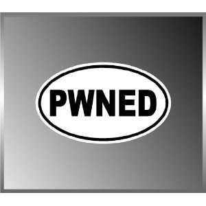 PWNED Owned Funny Vinyl Euro Decal Bumper Sticker 3 X 5