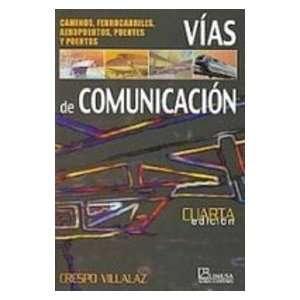 Vias De Comunicacion; Caminos, Ferrocarrilles, Aeropuertos