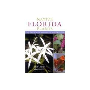 Native Florida Plants Low Maintenance Landscaping & Gardening [PB,2004