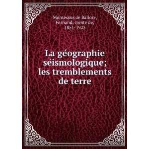 de terre: Fernand, comte de, 1851 1923 Montessus de Ballore: Books