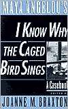 Maya Angelous I Know Why the Caged Bird Sings A Casebook