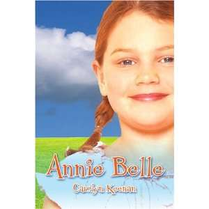Annie Belle (9781413782639): Carolyn Keenan : Books