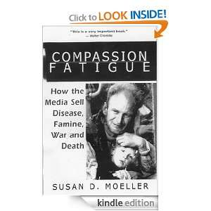 Compassion Fatigue: Susan D.Moeller:  Kindle Store