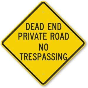 Dead End Private Road No Trespassing Aluminum Sign, 24 x 24