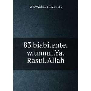 83 biabi.ente.w.ummi.Ya.Rasul.Allah: www.akademya.net: Books