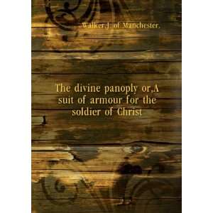 The divine panoply or, A suit of armour for the soldier of