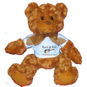 Rock Roll What Else Is There Plush Teddy Bear with BLUE T