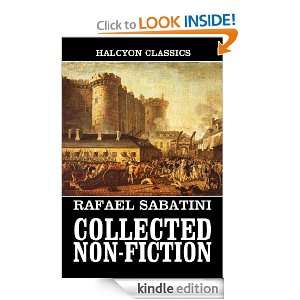 Collected Non Fiction Works of Rafael Sabatini (Unexpurgated Edition