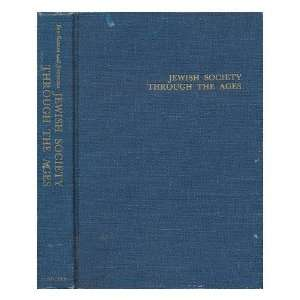 Jewish Society through the Ages; Edited by H. H. Ben