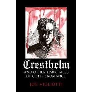 Cresthelm and Other Dark Tales of Gothic Romance