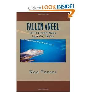 Fallen Angel UFO Crash Near Laredo, Texas (9781466301955