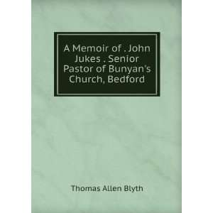 Senior Pastor of Bunyans Church, Bedford: Thomas Allen Blyth: Books