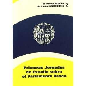 Primeras Jornadas de Estudio sobre el Parlamento Vasco