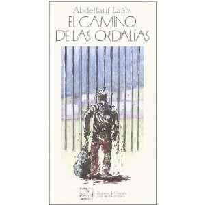 El camino de las ordalías (9788487198229): Abdellatif Laâbi: Books