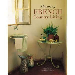 The Art of French Country Living (Travel & Style