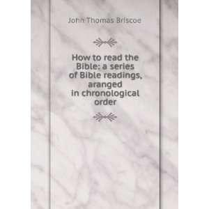readings, aranged in chronological order: John Thomas Briscoe: Books