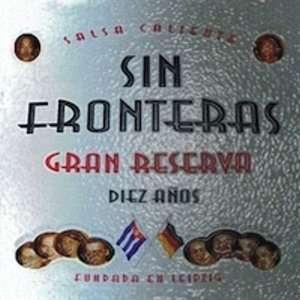 Gran Reserva   Diez Anos Sin Fronteras Music