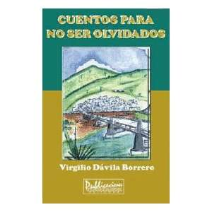 (Spanish Edition) (9781881713531): Virgilio Davila Borrero: Books