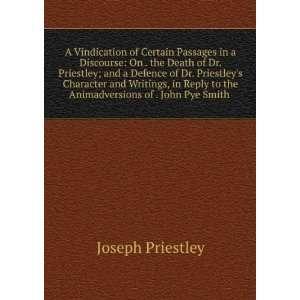 to the Animadversions of . John Pye Smith .: Joseph Priestley: Books