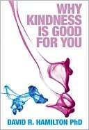 Why Kindness is Good for You David Hamilton