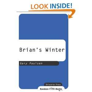 Brians Winter (Hatchet): Gary Paulsen:  Kindle Store