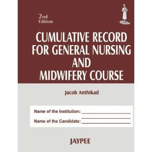 Nursing and Midwifery Course (9788184487978): Anthikad Jacob: Books