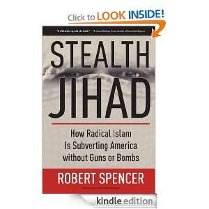 Stealth Jihad: How Radical Islam is Subverting America without Guns or