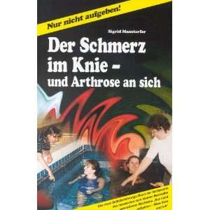Knie   und Arthrose an sich. (9783000067518) Sigrid Manstorfer Books