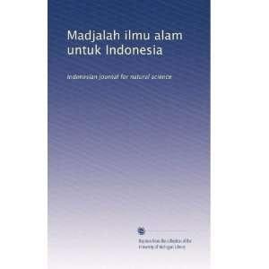 Madjalah ilmu alam untuk Indonesia: Indonesian journal for