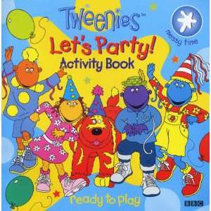 Tweenies Lets Party Activity Book (9780563475460): Books
