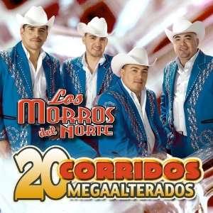 20 CORRIDAOS MEGAALTERADOS LOS MORROS DEL NORTE Music