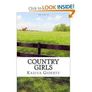 Country Girls (9781469970936) Karina Gioertz Books