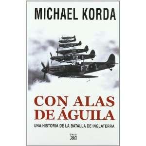 de la batalla de Inglaterra (9788432314452): Michael Korda: Books