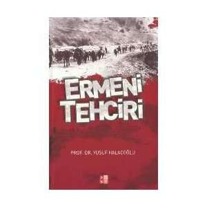 Ermeni Tehciri Yusuf Halaçoglu Books