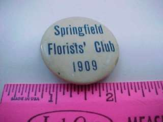 1909 Springfield Florists Club Pin Button Pinback