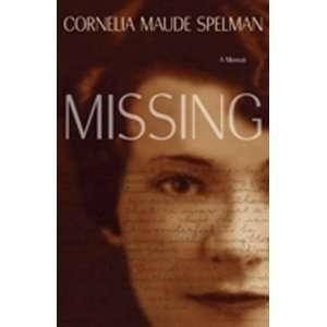By Cornelia Maude Spelman Missing A Memoir