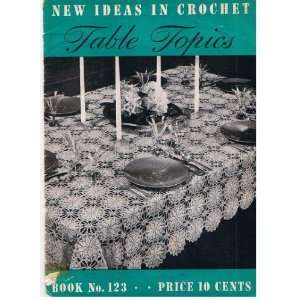New Ideas in Crochet Table Topics Book No. 123 The Spool