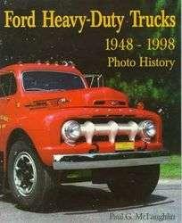 FORD HEAVY DUTY TRUCKS 1948 1998 T N H W C COE SERIES