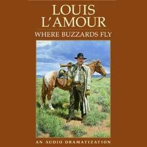 Where Buzzards Fly (Dramatized) (Audible Audio Edition