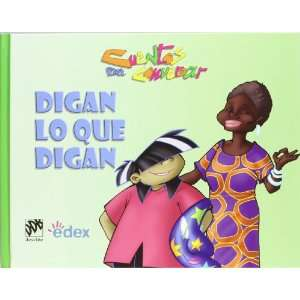 Digan Lo Que Digan (Cuentos Para Conversar) (Spanish