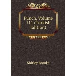 Punch, Volume 111 (Turkish Edition) Shirley Brooks Books
