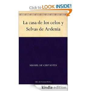 La casa de los celos y Selvas de Ardenia (Spanish Edition) Miguel de