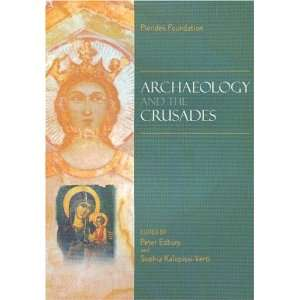 Archaeology and the Crusades Proceedings of the Round Table, Nicosia