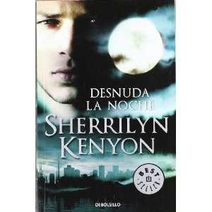 Desnuda la noche (9788499082103): Sherrilyn Kenyon: Books