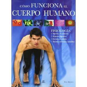 Como funciona el cuerpo humano / All You Need to Know