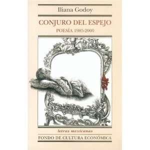 Conjuro del espejo. Poesía 1985 2000 (Letras Mexicanas