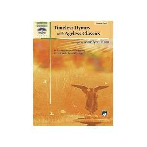 Timeless Hymns with Ageless Classics   Piano   Advanced