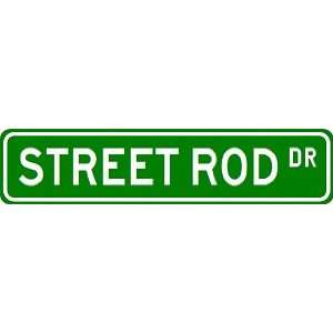 STREET ROD Street Sign ~ Custom Street Sign   Aluminum