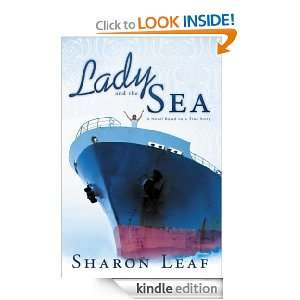 Lady and the Sea: A Novel Based on a True Story: Sharon Leaf: